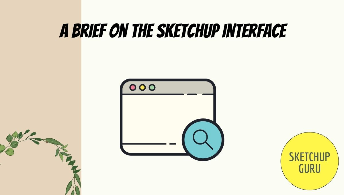 A Brief on the Sketchup Interface
